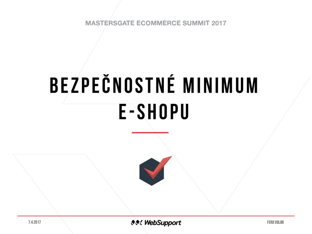 MASTERSGATE ECOMMERCE SUMMIT 2017 Bezpečnostné ...
