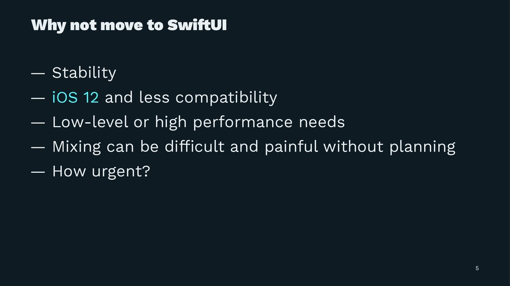 Why not move to Swi!UI — Stability — iOS 12 and...
