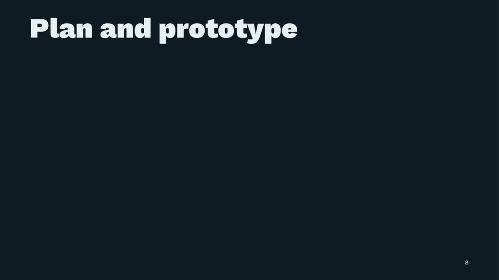 Plan and prototype 8