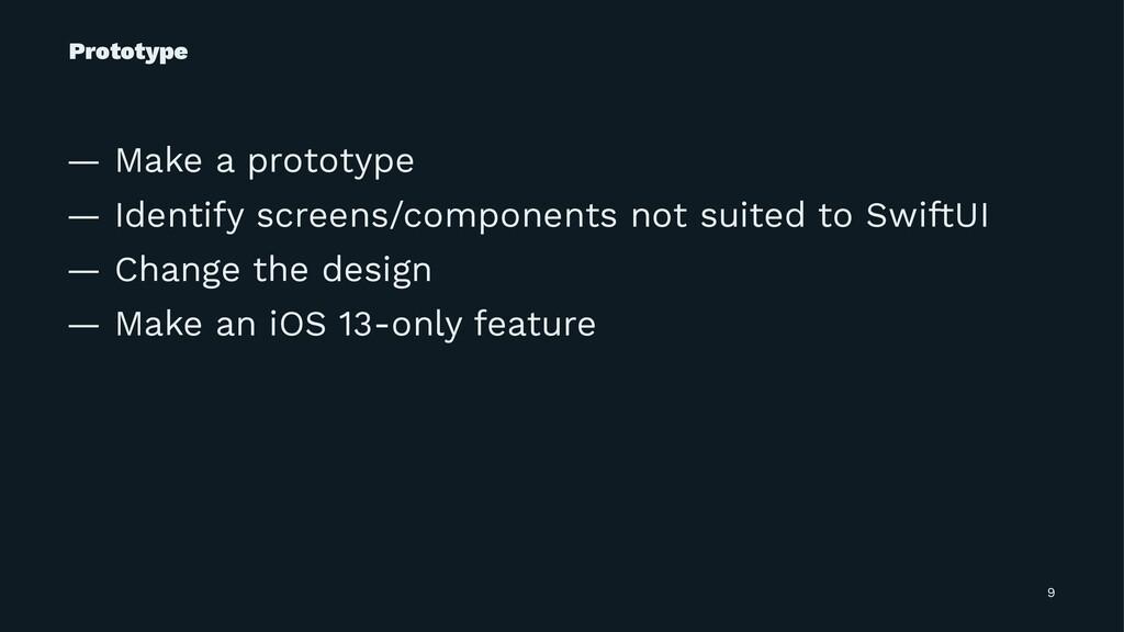 Prototype — Make a prototype — Identify screens...