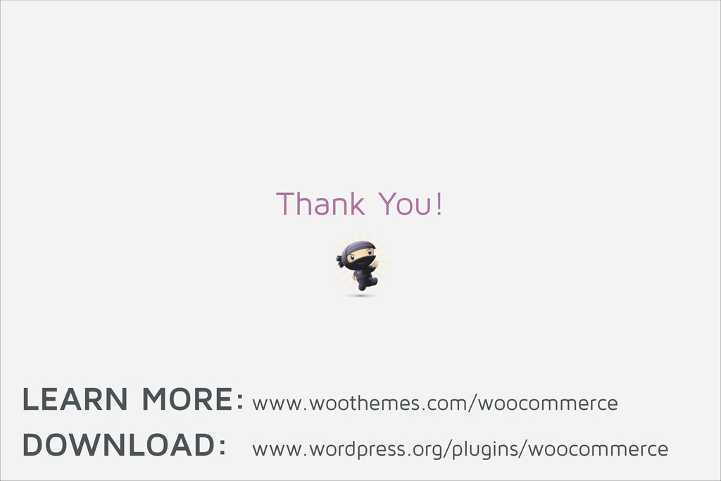 LEARN MORE: www.woothemes.com/woocommerce DOWNL...