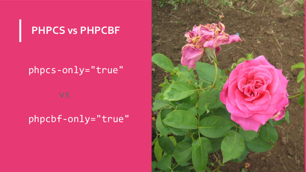 "PHPCS vs PHPCBF phpcs-only=""true"" vs phpcbf-onl..."