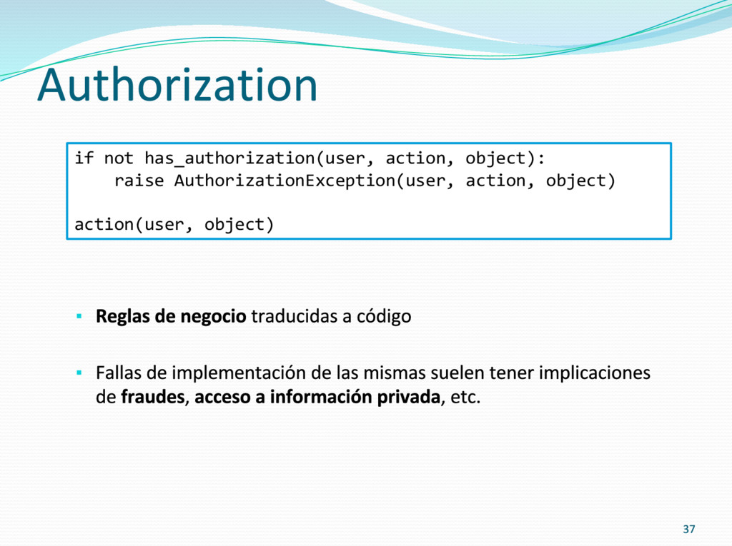 ▪ ▪ if not has_authorization(user, action, obje...