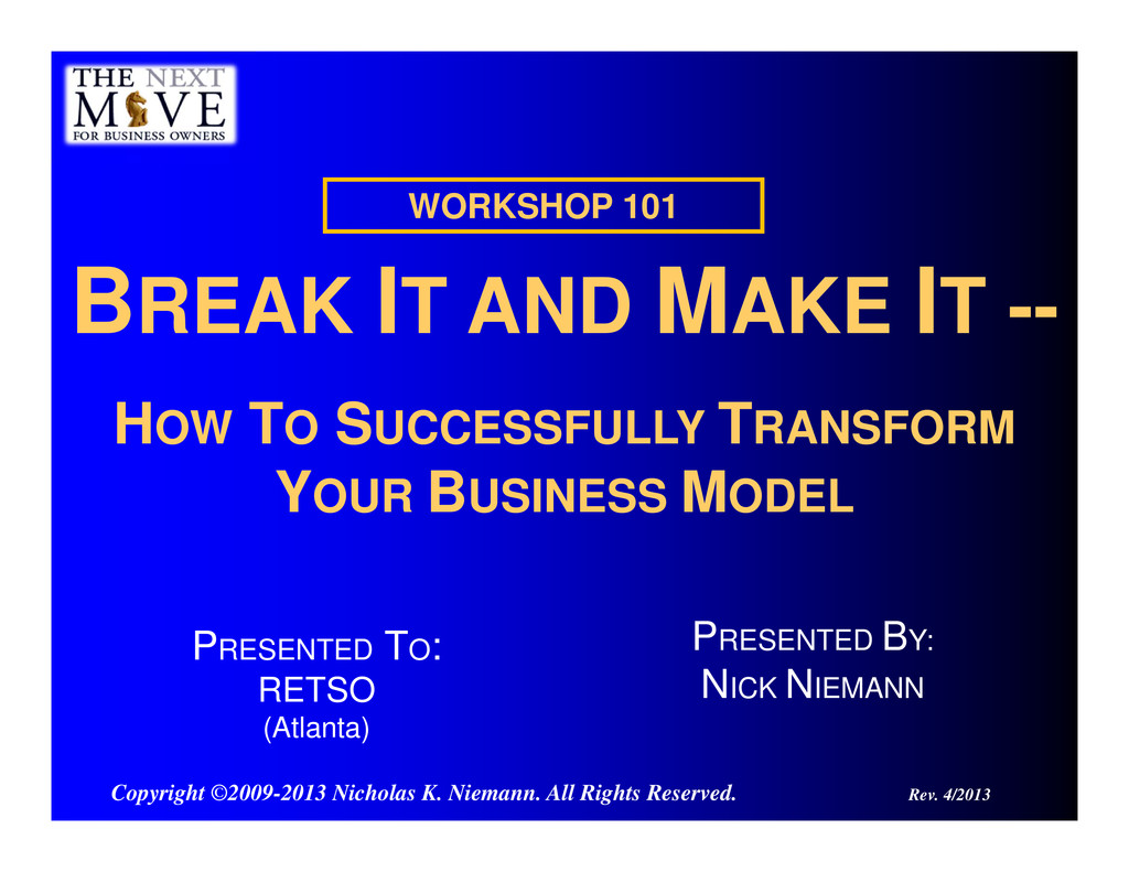 BREAK IT AND MAKE IT -- HOW TO SUCCESSFULLY TRA...