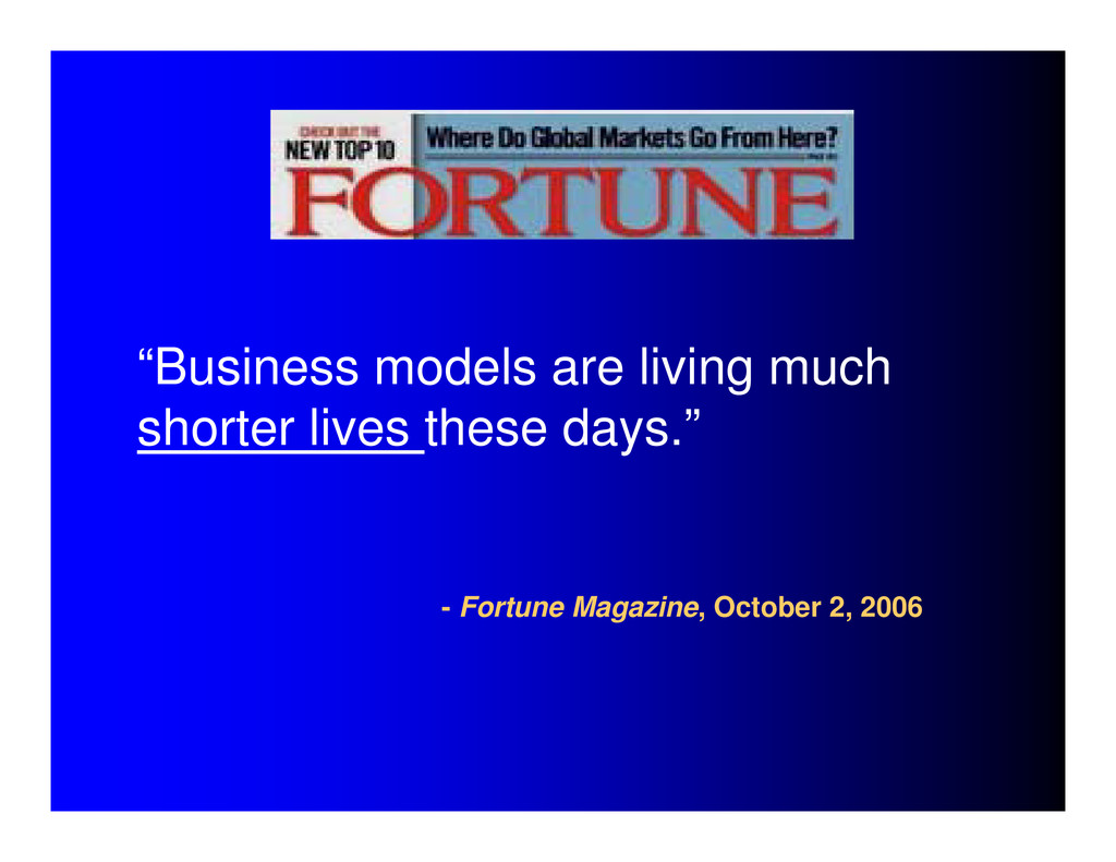 """""""Business models are living much shorter lives ..."""
