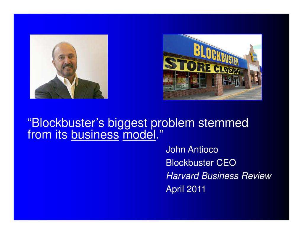 """Blockbuster's biggest problem stemmed from its..."
