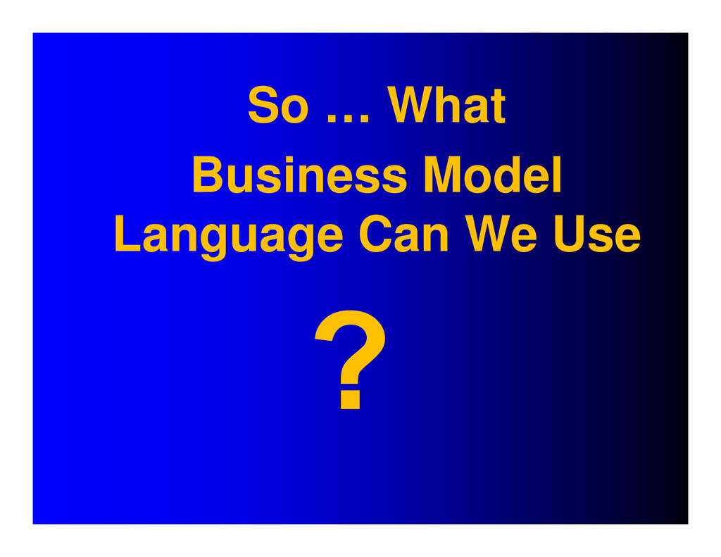 So … What Business Model Language Can We Use