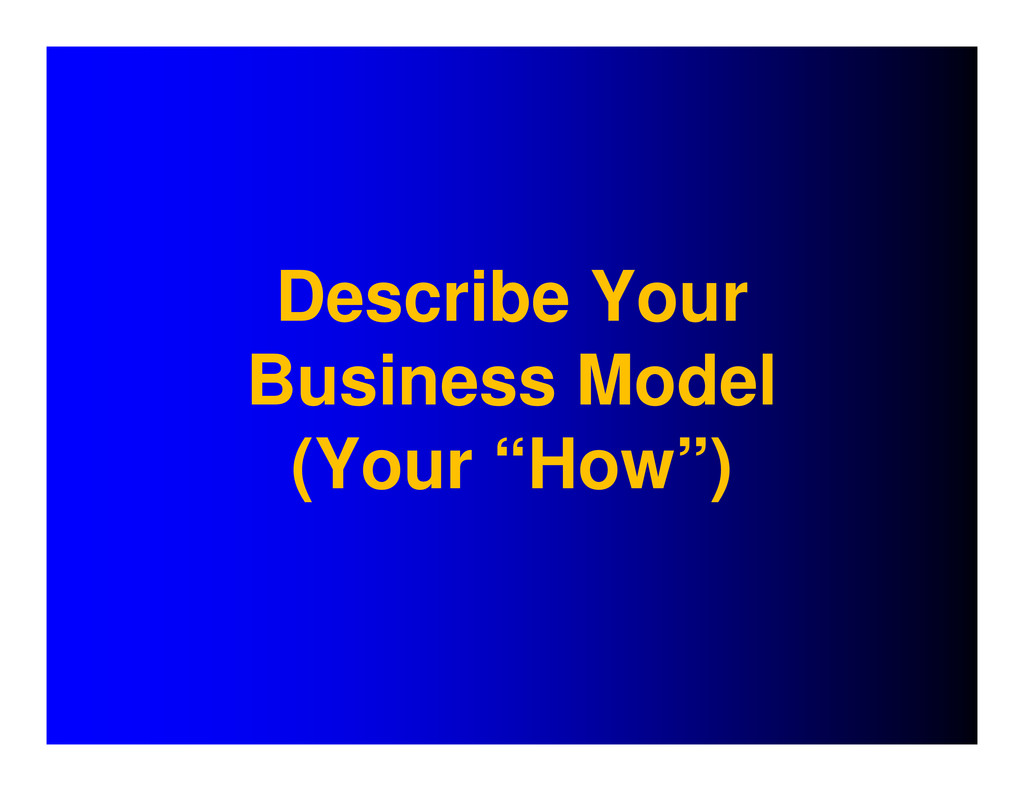 """Describe Your Business Model (Your """"How"""")"""