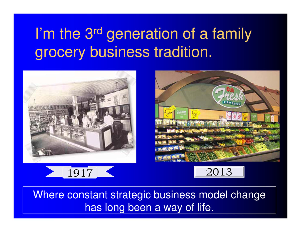 I'm the 3rd generation of a family grocery busi...