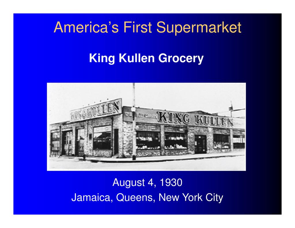 America's First Supermarket King Kullen Grocery...