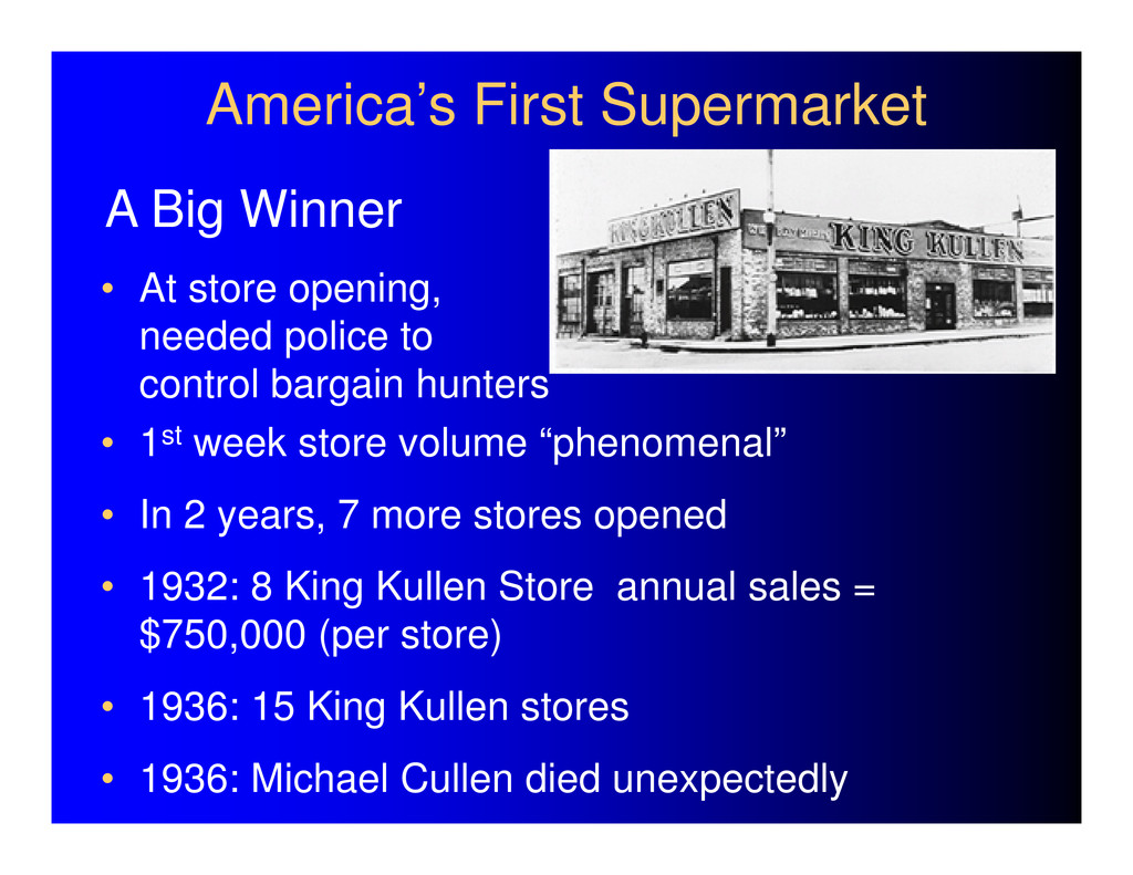 America's First Supermarket • At store opening,...