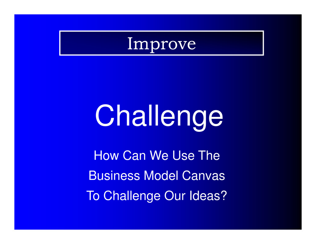 Challenge How Can We Use The Business Model Can...