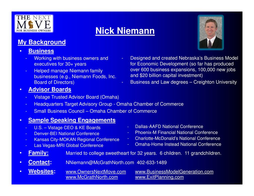 Nick Niemann My Background • Business - Working...