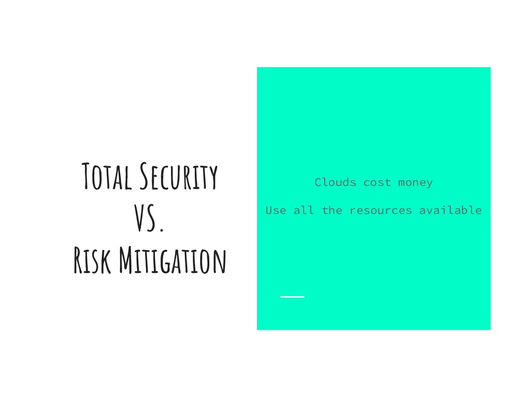 Total Security VS. Risk Mitigation Clouds cost ...