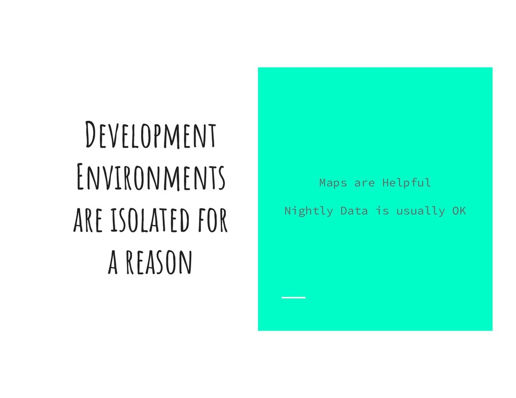 Development Environments are isolated for a rea...