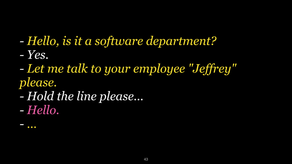 - Hello, is it a software department?