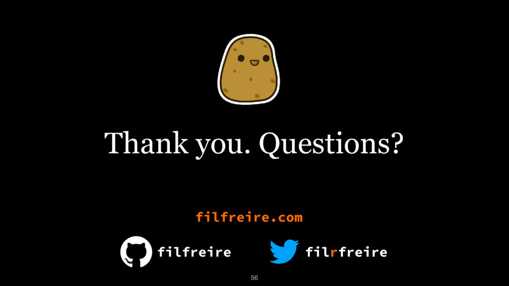 Thank you. Questions? filfreire filrfreire filf...