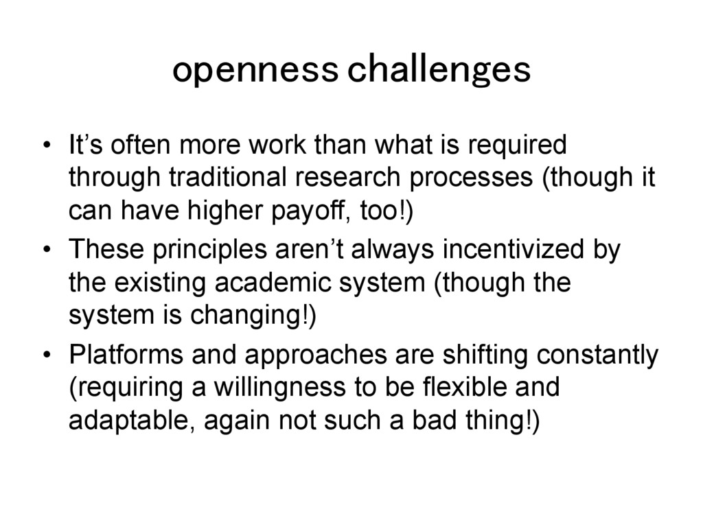 openness challenges! •  It's often more work th...