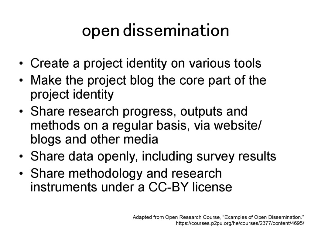 open dissemination! •  Create a project identit...