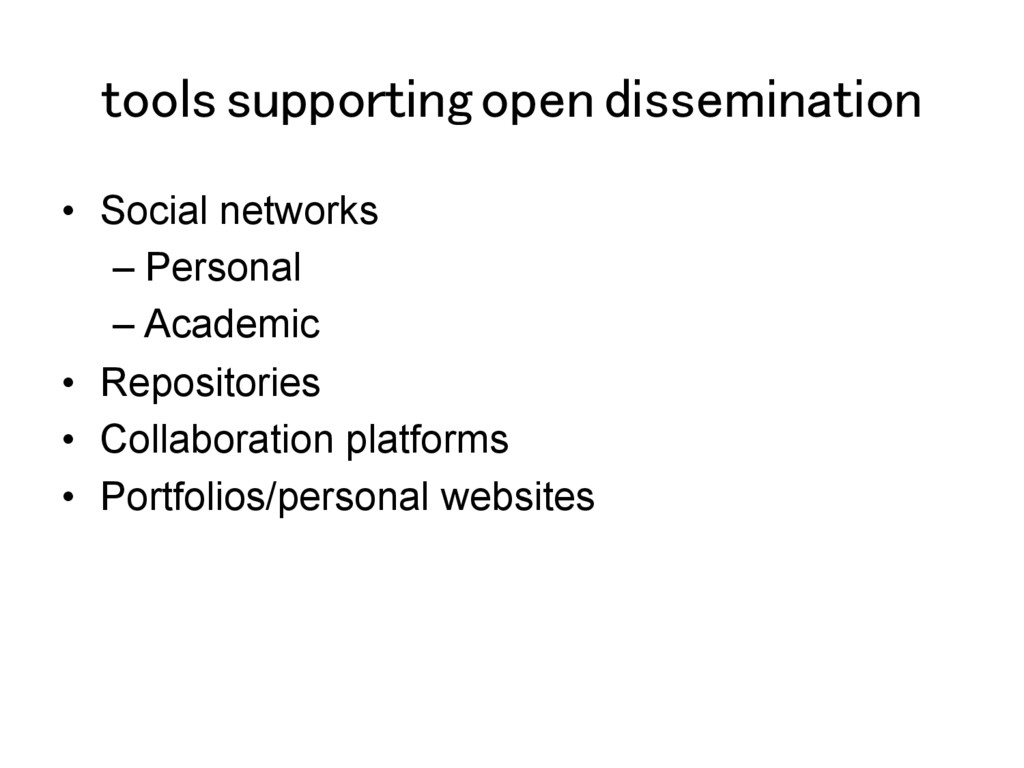 tools supporting open dissemination! •  Social ...