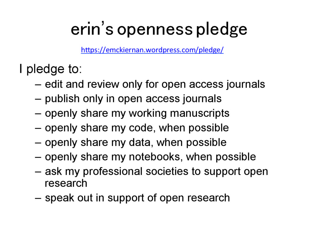 erin's openness pledge! I pledge to: –  edit an...