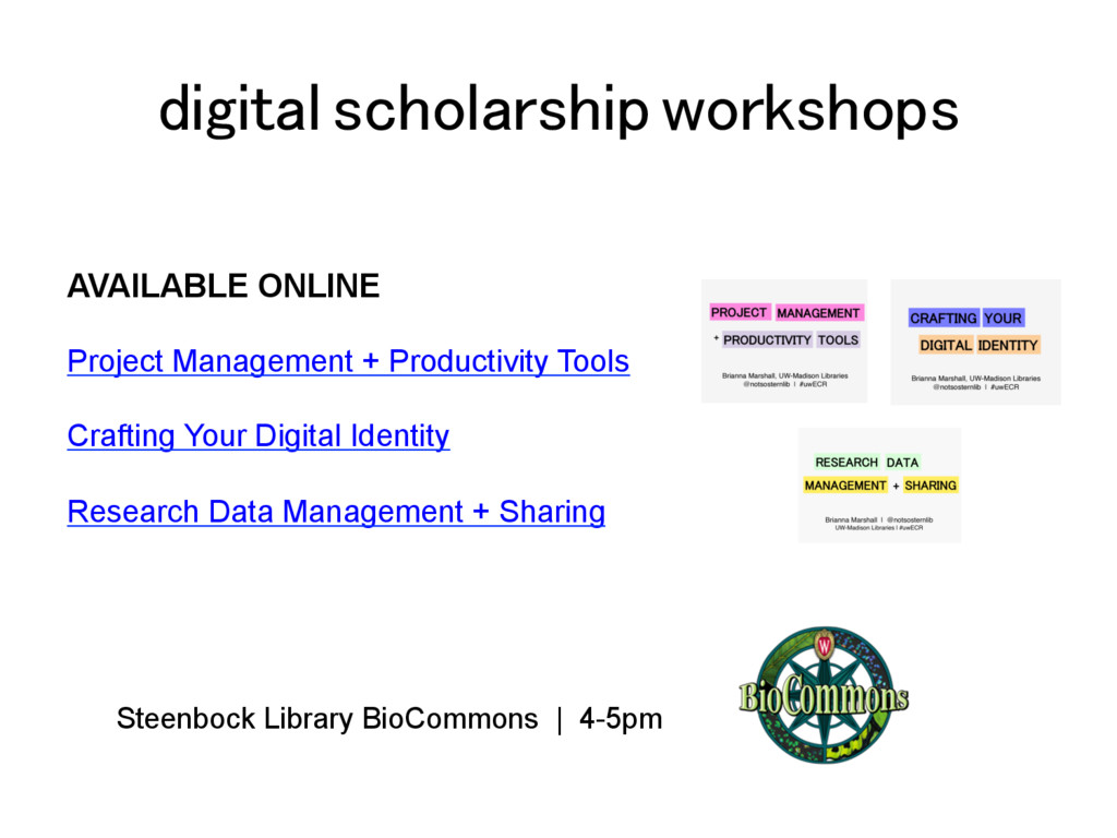 digital scholarship workshops! AVAILABLE ONLINE...