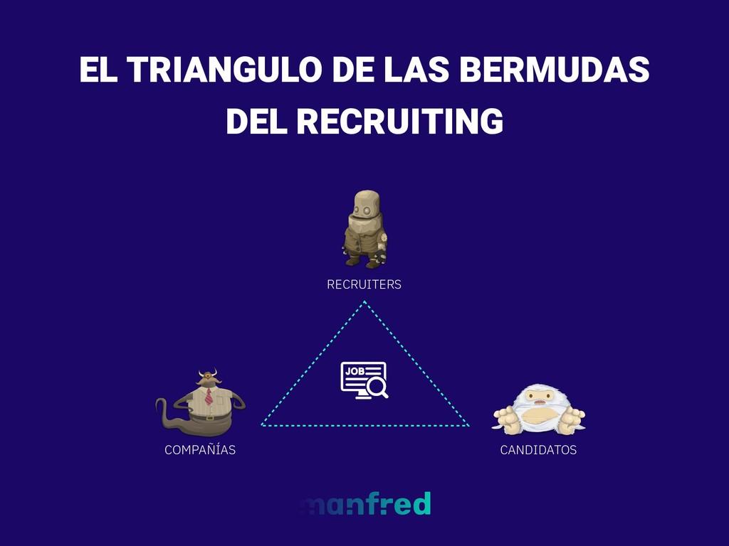 EL TRIANGULO DE LAS BERMUDAS DEL RECRUITING COM...