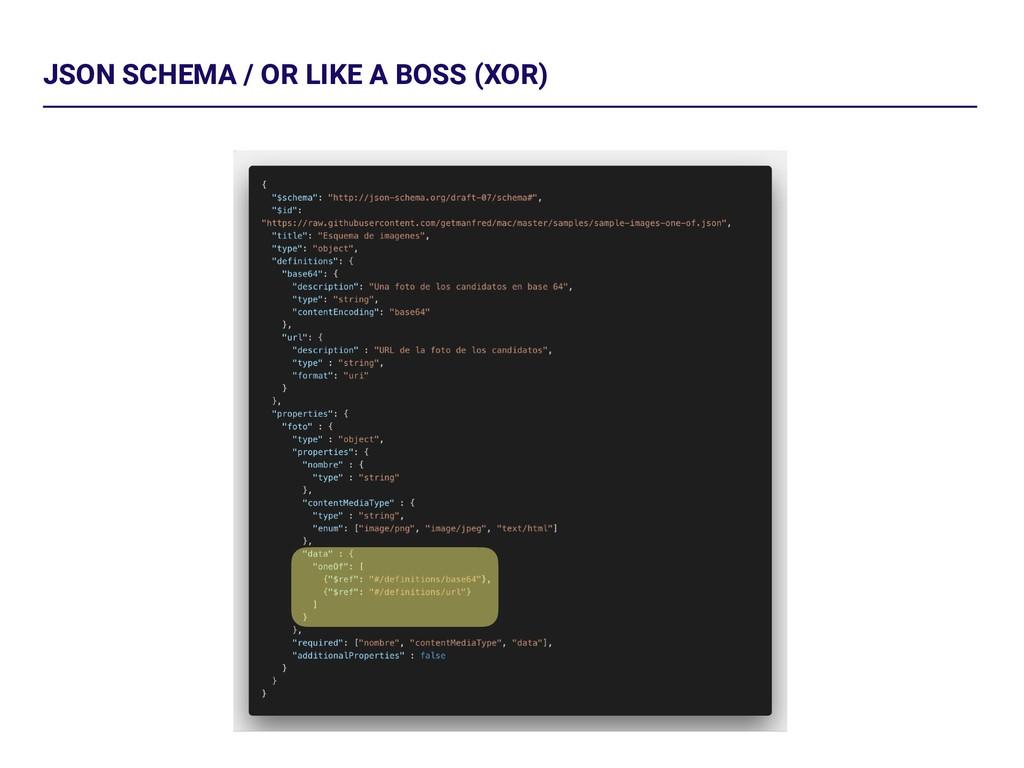 JSON SCHEMA / OR LIKE A BOSS (XOR)