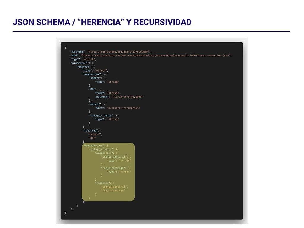 """JSON SCHEMA / """"HERENCIA"""" Y RECURSIVIDAD"""