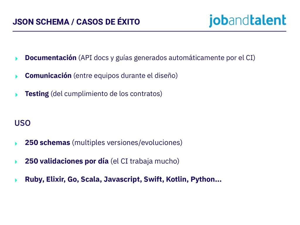 JSON SCHEMA / CASOS DE ÉXITO ‣ Documentación (A...