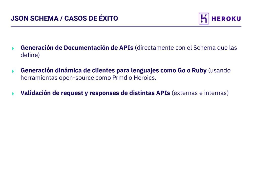 JSON SCHEMA / CASOS DE ÉXITO ‣ Generación de Do...