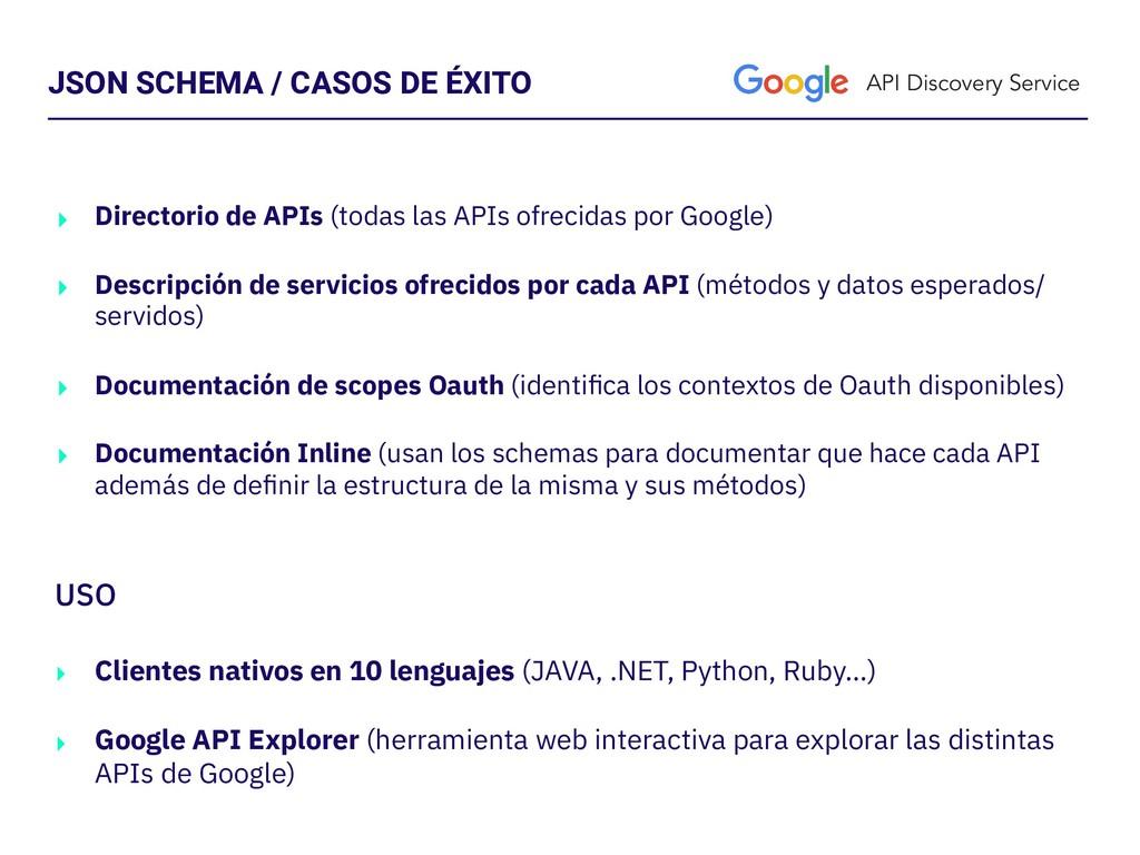 JSON SCHEMA / CASOS DE ÉXITO API Discovery Serv...