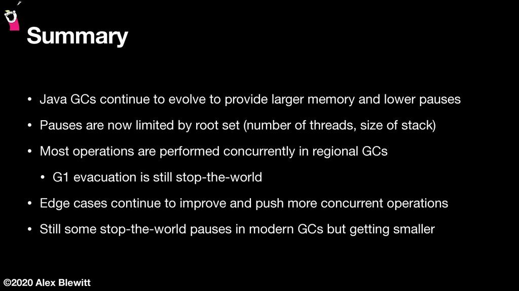 ©2020 Alex Blewitt Summary • Java GCs continue ...