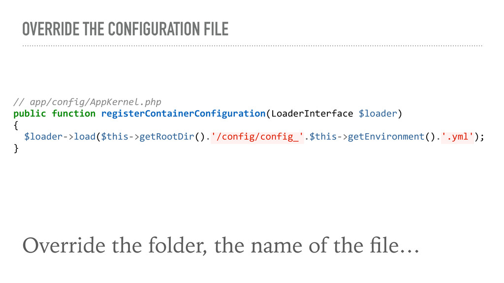 OVERRIDE THE CONFIGURATION FILE Override the fo...