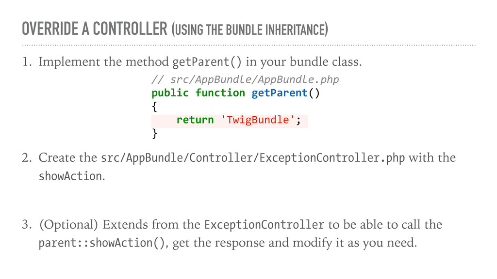 OVERRIDE A CONTROLLER (USING THE BUNDLE INHERIT...