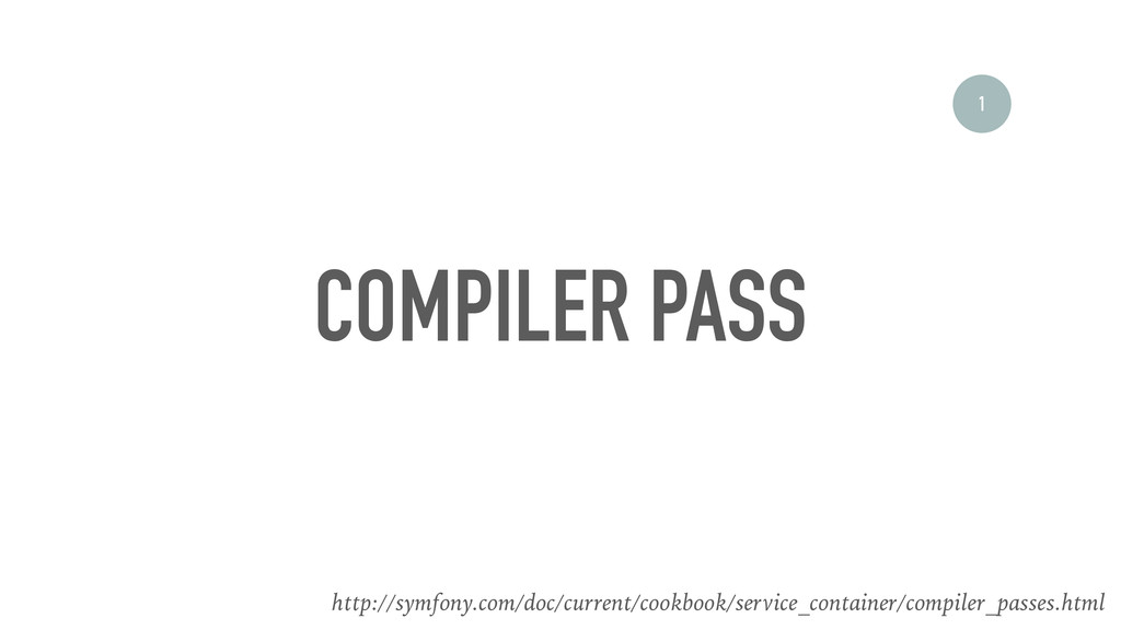 COMPILER PASS http://symfony.com/doc/current/co...