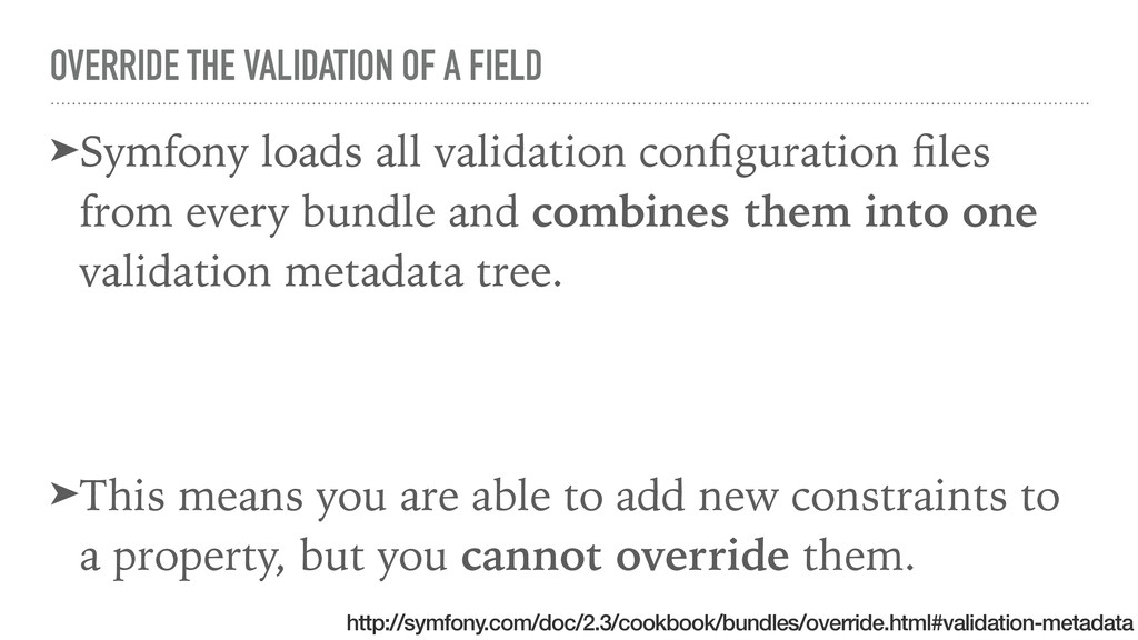 OVERRIDE THE VALIDATION OF A FIELD ➤Symfony loa...