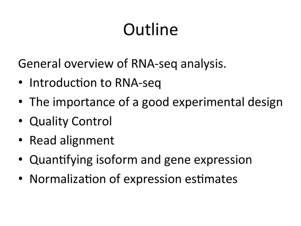 Outline General overview of RNA-seq analysis. •...