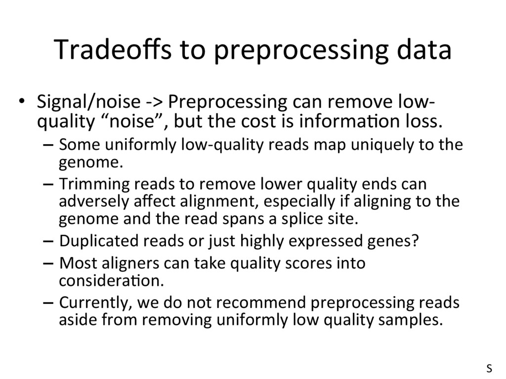 Tradeoffs to preprocessing data •  Signal/noise ...