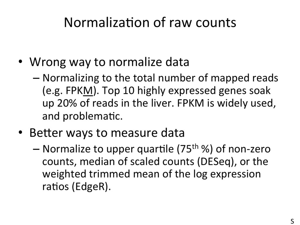 NormalizaJon of raw counts •  Wrong way to norm...