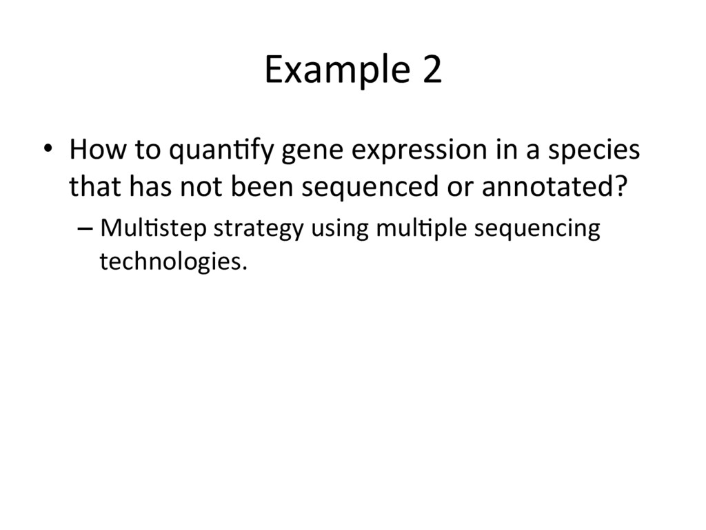 Example 2 •  How to quanJfy gene expression in ...
