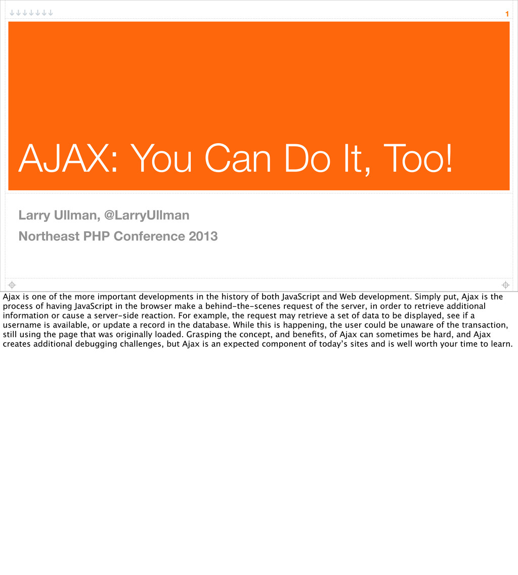 AJAX: You Can Do It, Too! 1 Larry Ullman, @Larr...