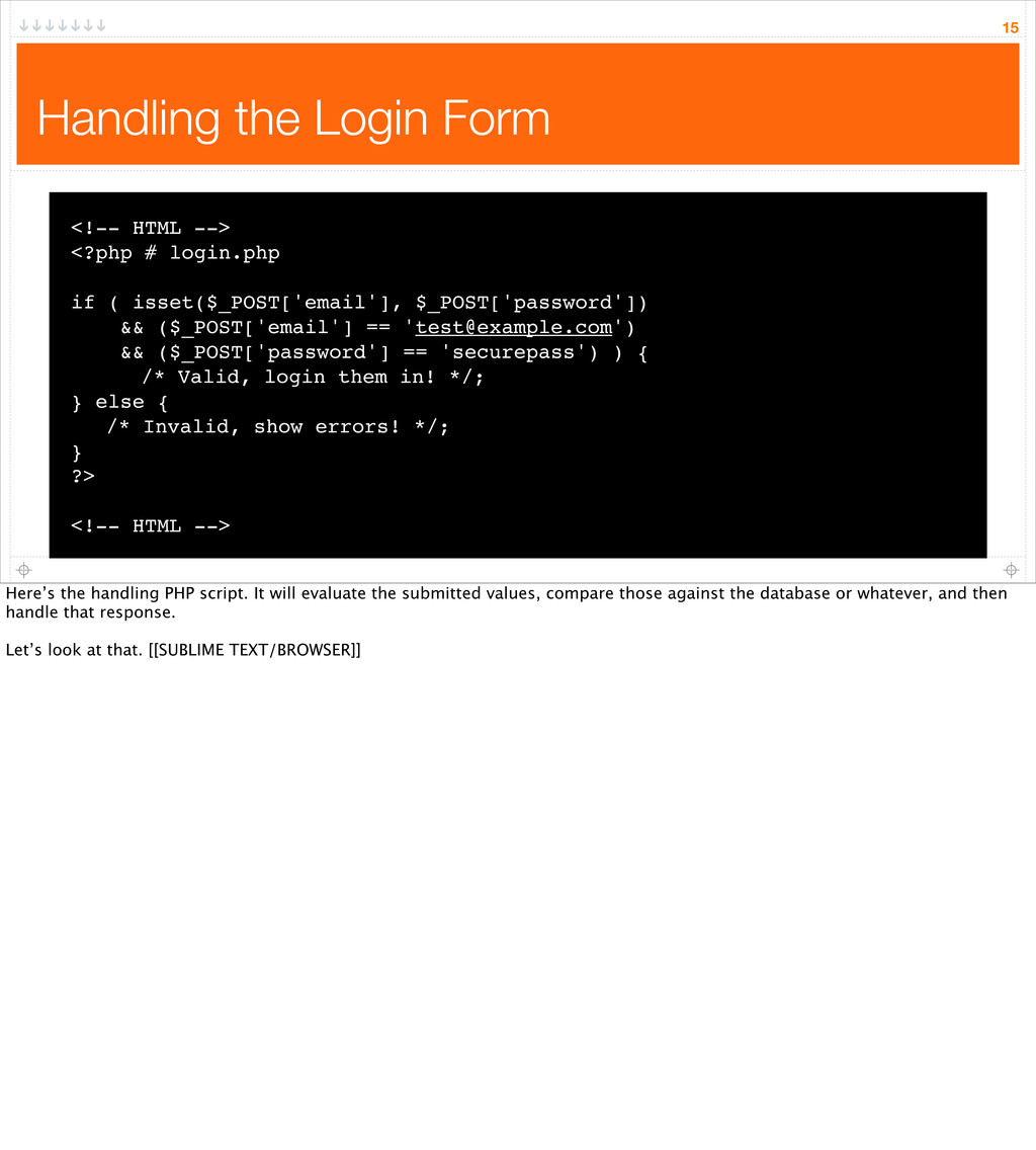 Handling the Login Form 15 <!-- HTML --> <?php ...