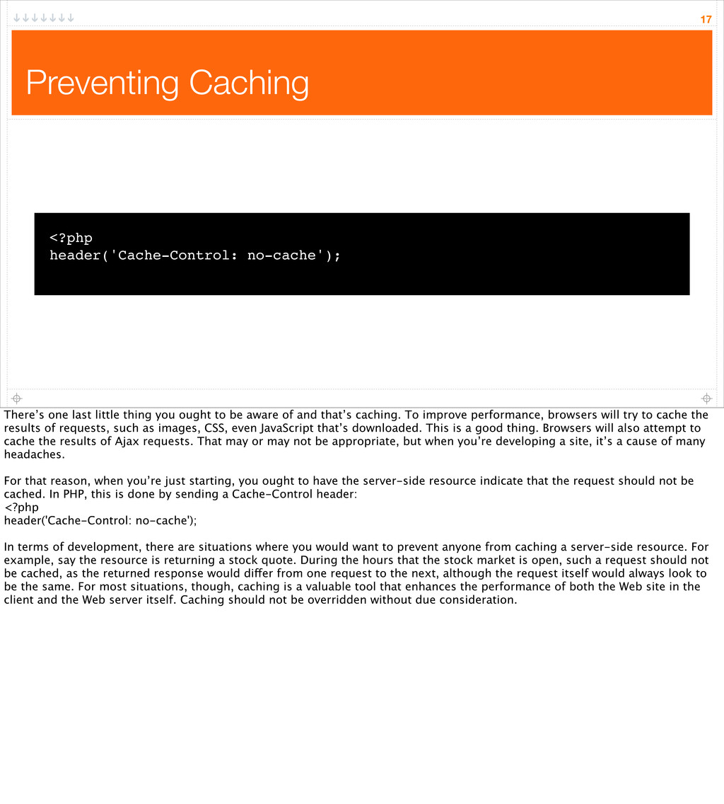 Preventing Caching 17 <?php header('Cache-Contr...