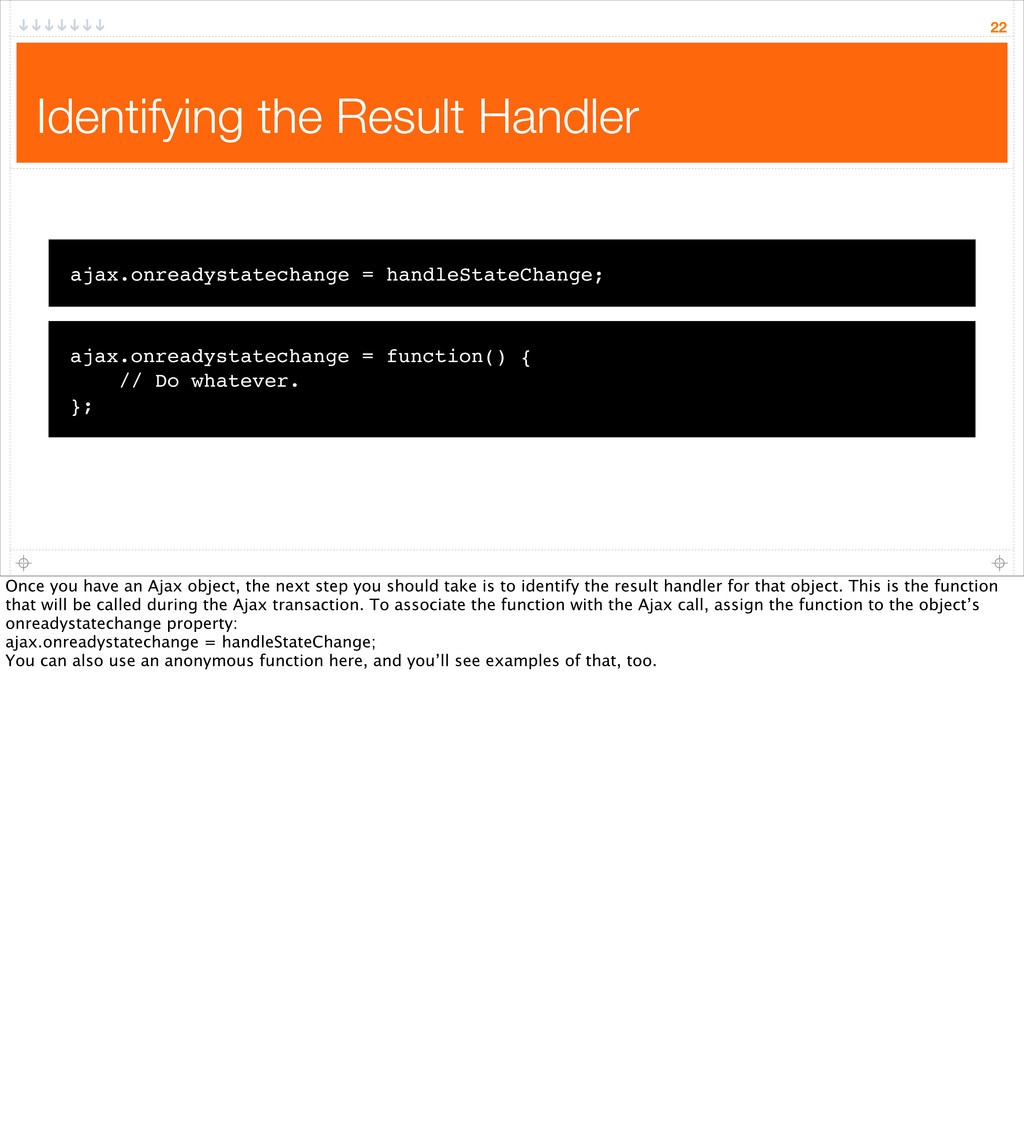 Identifying the Result Handler 22 ajax.onreadys...