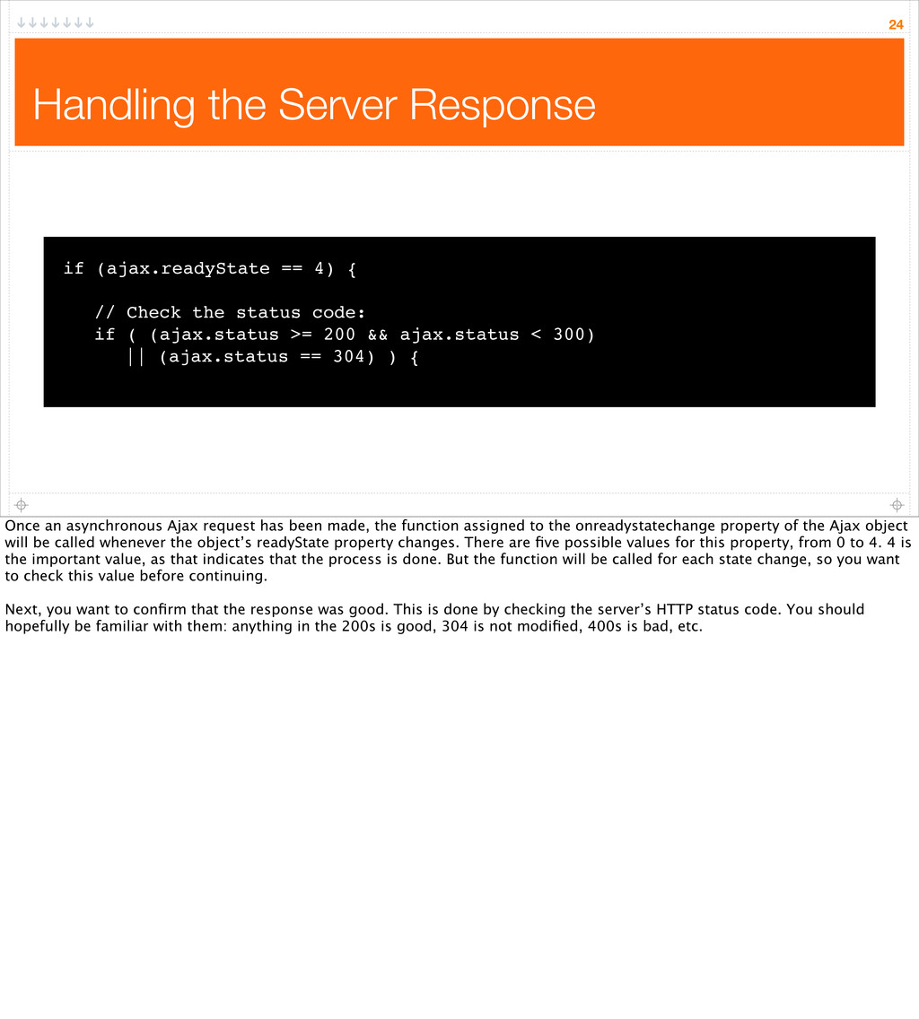 Handling the Server Response 24 if (ajax.readyS...