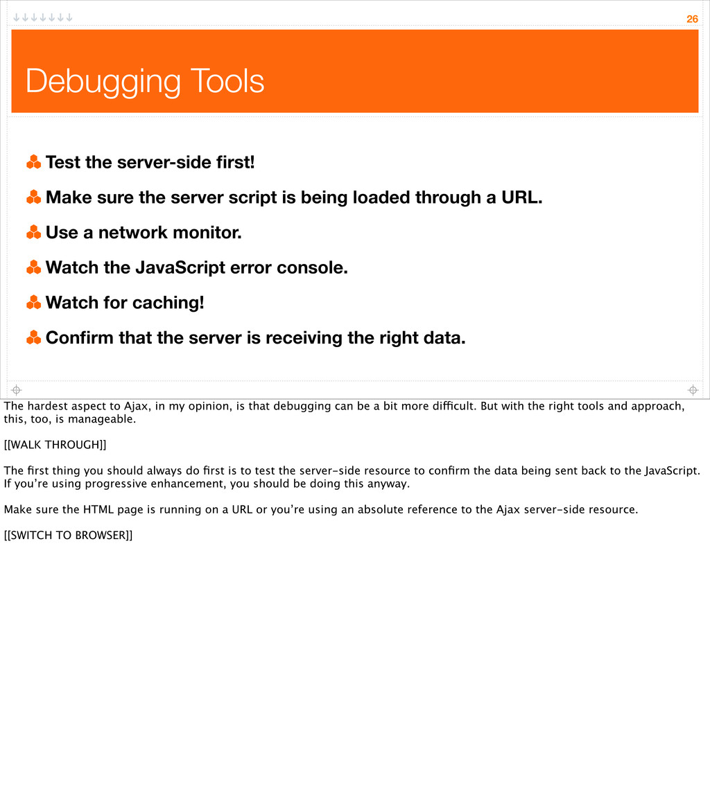 Debugging Tools Test the server-side first! Make...