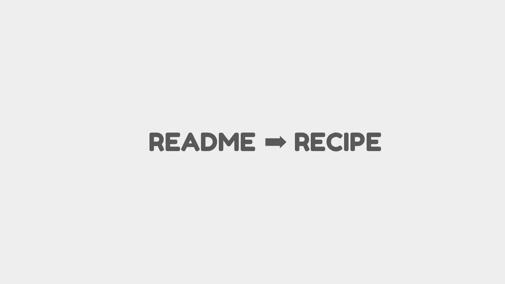 README ➡ RECIPE