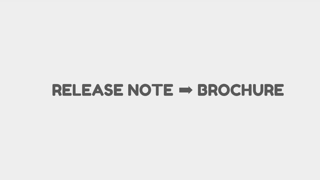 RELEASE NOTE ➡ BROCHURE