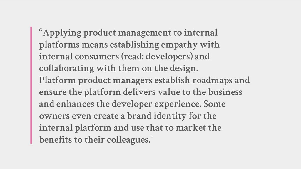 """""""Applying product management to internal platfo..."""